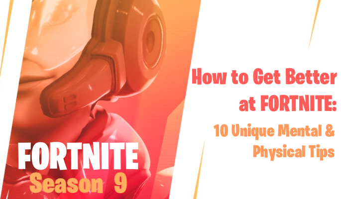 How to Get Better at Fortnite: 10 Unique Tips For a Competitive Edge