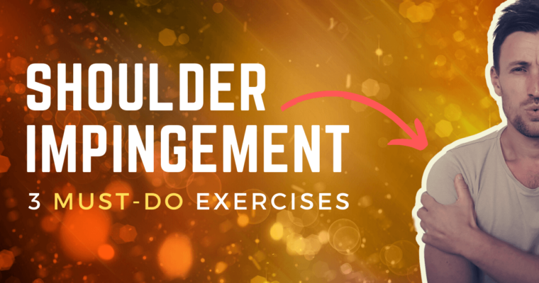 3 Important Exercises to Successfully Treat Shoulder Impingement